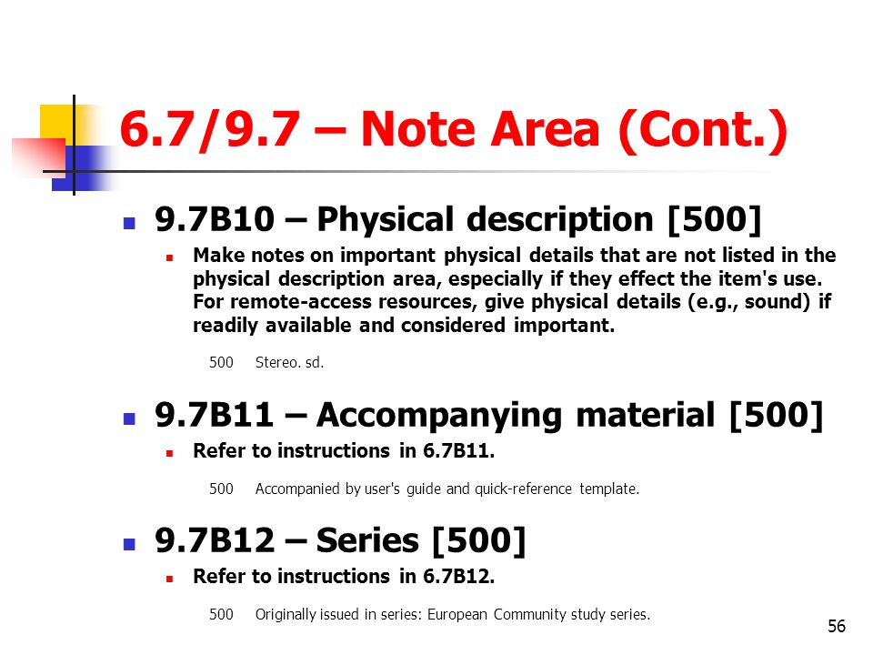 6.7/9.7 – Note Area (Cont.) 9.7B10 – Physical description [500]